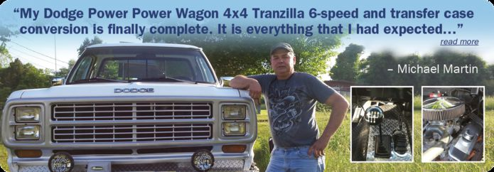 Mike Martin: My Dodge Power Power Wagon 4x4 Tranzilla 6-speed and transfer case conversion is finally complete